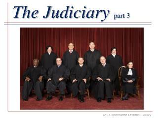 The Judiciary  part 3