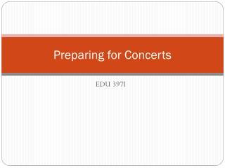 Preparing for Concerts