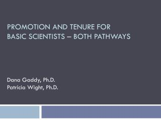 PROMOTION AND TENURE FOR  BASIC SCIENTISTS � BOTH PATHWAYS