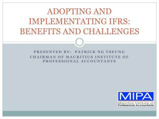 ADOPTING AND IMPLEMENTATING IFRS: BENEFITS AND CHALLENGES