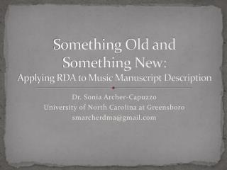 Something Old and Something New: Applying RDA to Music Manuscript  Description