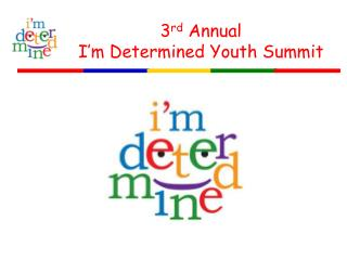 3rd Annual  I m Determined Youth Summit