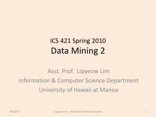 ICS 421 Spring 2010 Data Mining 2