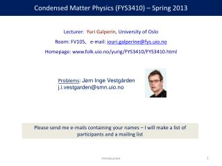 Condensed Matter Physics (FYS3410) – Spring 2013