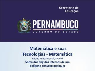 Matemática e suas  Tecnologias - Matemática Ensino Fundamental, 8º Ano