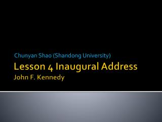 Lesson 4 Inaugural Address John F. Kennedy
