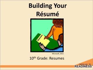 Building Your  R é sum é