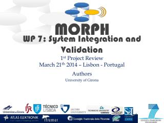 WP  7: System Integration and Validation 1 st Project Review March 21 th  2014 – Lisbon - Portugal