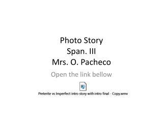 Photo Story Span. III Mrs. O. Pacheco