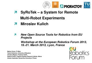 SyRoTek  – a System for Remote        Multi-Robot Experiments Miroslav  Kulich