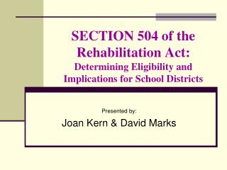 SECTION 504 of the Rehabilitation Act: Determining Eligibility and Implications for School Districts