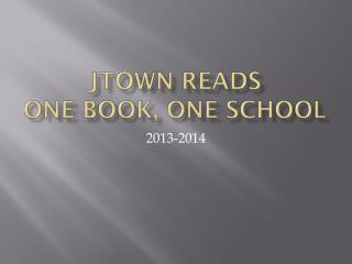 JTOWN Reads One Book, One School