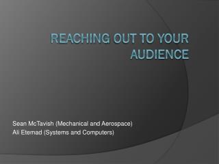 R eaching  out to your audience