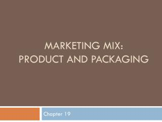 Marketing mix: Product and packaging