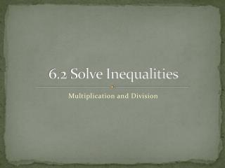 6.2 Solve Inequalities