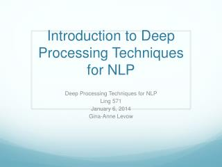 Introduction to Deep Processing Techniques for NLP