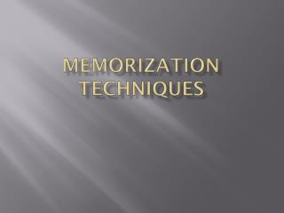 Memorization Techniques