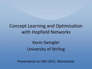 Concept Learning and Optimisation with Hopfield Networks