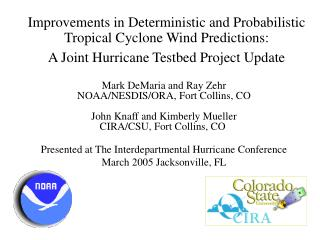 Improvements in Deterministic and Probabilistic Tropical Cyclone Wind Predictions:  A Joint Hurricane Testbed Project Up