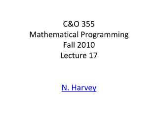 C&O 355 Mathematical Programming Fall 2010 Lecture 17