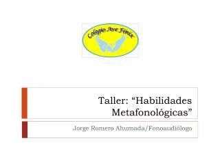 "Taller: ""Habilidades  Metafonológicas """