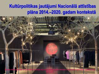 Kultūrpolitikas jautājumi Nacionālā attīstības plāna 2014.–2020. gadam kontekstā
