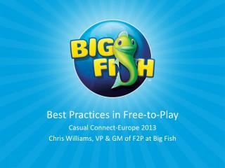 Best Practices in Free-to-Play Casual Connect-Europe 2013
