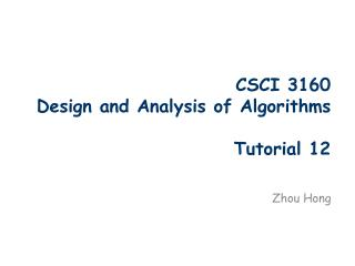 CSCI 3160  Design and Analysis of Algorithms Tutorial 12