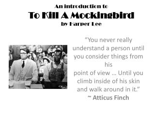 An introduction to To Kill A Mockingbird by Harper Lee