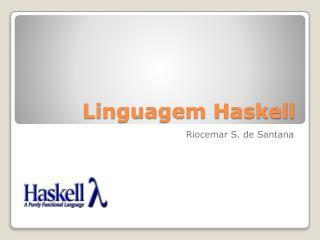 Linguagem Haskell