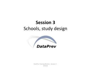Session  3 Schools, study design