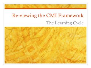 Re-viewing the CMI Framework