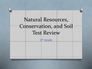 Natural Resources, Conservation, and Soil Test Review