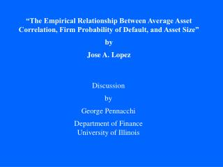 The Empirical Relationship Between Average Asset Correlation, Firm Probability of Default, and Asset Size   by  Jose A.