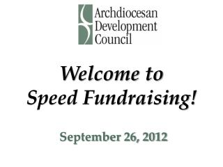 Welcome to  Speed Fundraising!