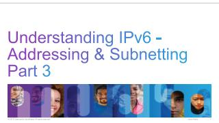 Understanding IPv6 - Addressing &  Subnetting  Part 3
