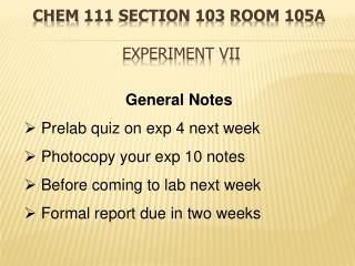 Chem  111 Section 103 Room  105A Experiment VII