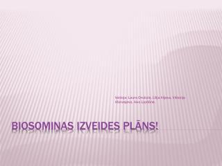 Biosomiņas izveides plāns!