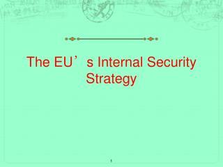 The EU ' s Internal Security Strategy