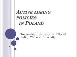 Active ageing policies in  Poland