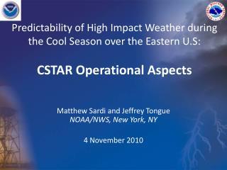 Matthew  Sardi  and Jeffrey Tongue NOAA/NWS, New York, NY 4 November 2010