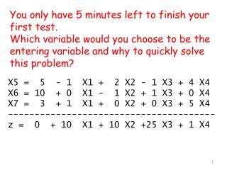 X5 =   5 -  1  X1 +  2 X2  -  1 X3 + 4 X4      X6  =  10   +  0  X1 -   1 X2 +  1  X3 + 0 X4