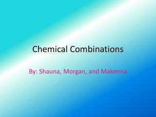 Chemical Combinations