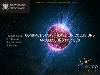 Compact Stars, Heavy Ion Collisions  and Lessons For QCD
