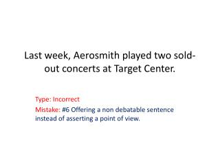 Last week, Aerosmith played two sold-out concerts at Target Center.