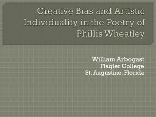 Creative Bias and Artistic Individuality in the Poetry of  Phillis Wheatley