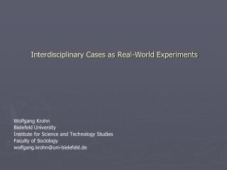 Interdisciplinary Cases as Real-World Experiments