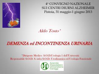 4� CONVEGNO NAZIONALE SUI CENTRI DIURNI ALZHEIMER Pistoia, 31 maggio-1 giugno 2013