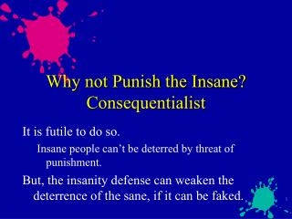 Why not Punish the Insane Consequentialist