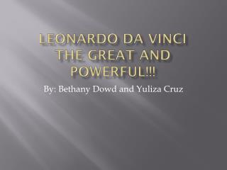 Leonardo  Da  Vinci  The Great and Powerful!!!
